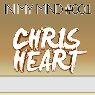 Chris Heart - IN MY MIND #001