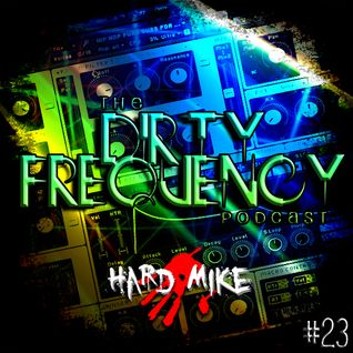 Hard Mike - Dirty Frequency Vol. 23
