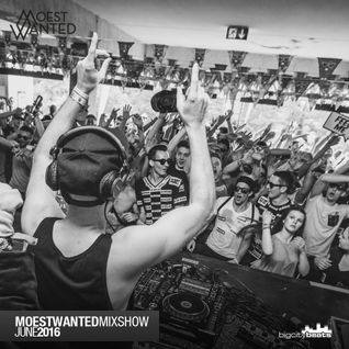 Moestwanted Mixshow on BigCityBeats Radio – June 2016