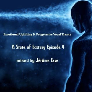 Emotional Uplifting & Progressive Vocal Trance ★ PODCAST A State of Ecstasy E4