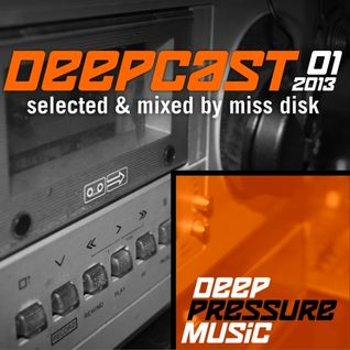 Deepcast 01/2013 - by Miss Disk