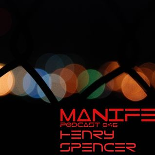 Henry Spencer - Manifest Podcast 046