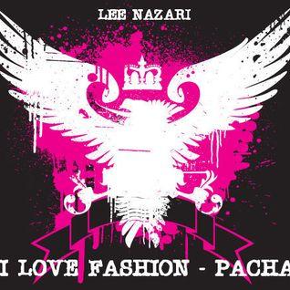 I LOVE FASHION - PACHA, LONDON - LEE NAZARI (WBTM)