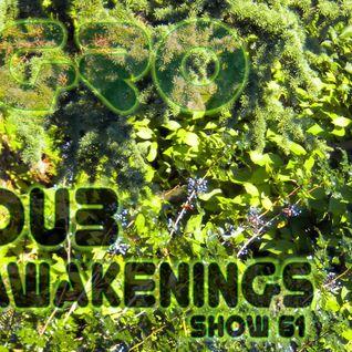 Dub Awakenings Show 61