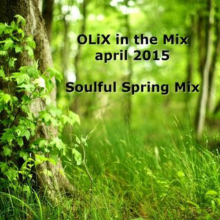 OLiX in the Mix april 2015 - Soulful Spring Mix