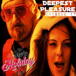DEEPEST PLEASURE EP#17 Happy Holidays ! ✪ Mixed by Teddy S