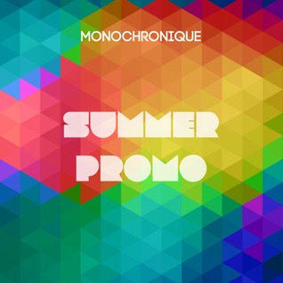 Monochronique - Summer Promo