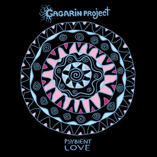 [www.PSYBIENT.org] Gagarin Project - Psybient Love [GAGARINMIX-09]
