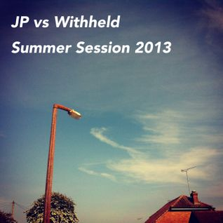 JP vs Withheld Summer Session 2013