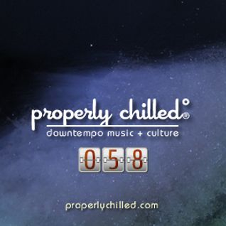 Properly Chilled Podcast #58 (A)