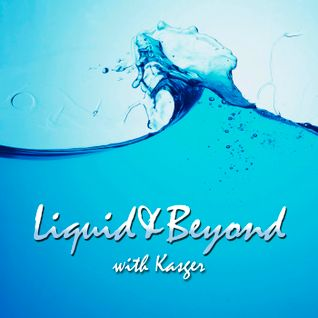 Liquid & Beyond #9 with Kasger