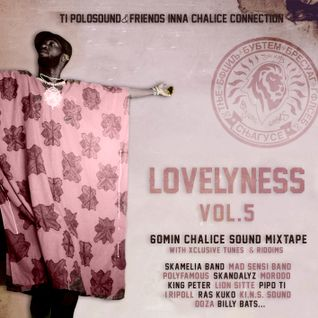 Ti Polosound & Friends inna Chalice connection -Lovelyness- vol.5