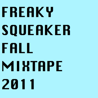 Freaky Squeaker Fall Mixtape 2011