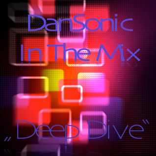 "DanSonic In The Mix ""Deep Dive"""