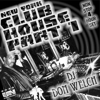 NEW YORK CLUB HOUSE PART 1 - DJ DON WELCH ★ •*¨*•♥♪•*¨*•.*★