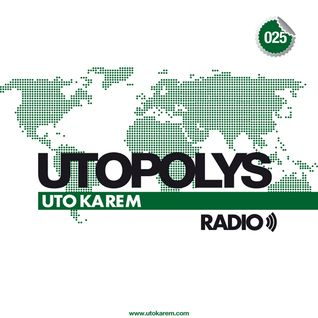 Uto Karem - Utopolys Radio 025 (January 2013)