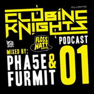 Pha5e & Furmit - Clubinc Knights Podcast 01