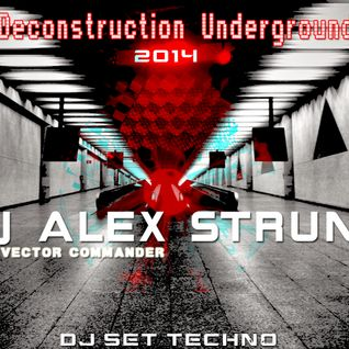 Dj Alex Strunz @ Deconstruction Underground -  PART 01 - 31-03-2014 - DJ SET