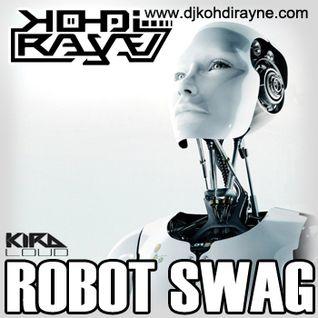 DJ Kohdi Rayne - ROBOT SWAG