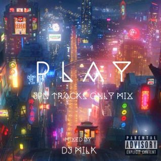 P L A Y  (JPN SONG ONLY MIX)