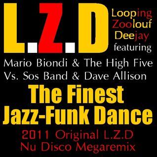 L.Z.D - The Finest Jazz-Funk Dance (2011 Original L.Z.D Nu Disco Megaremix)
