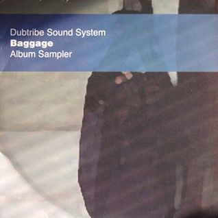 Dubtribe Sound System - baggage