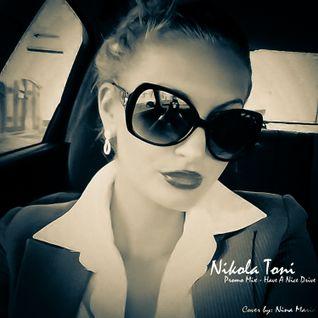 Nikola Toni - (Promo Mix) - Have A Nice Drive