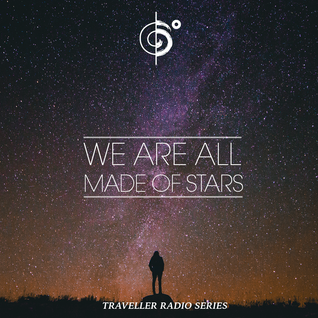 """Traveler's """"We Are All Made Of Stars"""" Mix"""