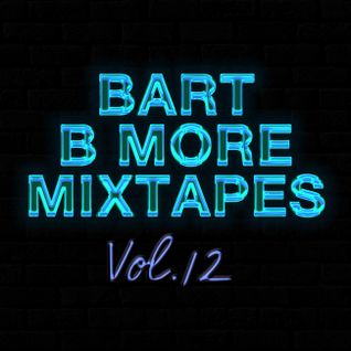Bart B More Mixtapes Vol. 12