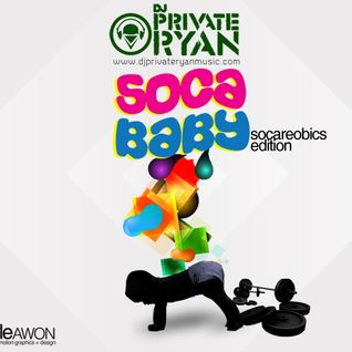 Private Ryan Presents Soca Baby Socareobics Edition (90s - 2012)