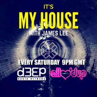 James Lee - ITS MY HOUSE 09.04.16
