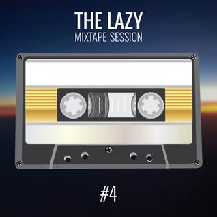 The Lazy Mixtape Session #4 - Gazers Gonna Gaze