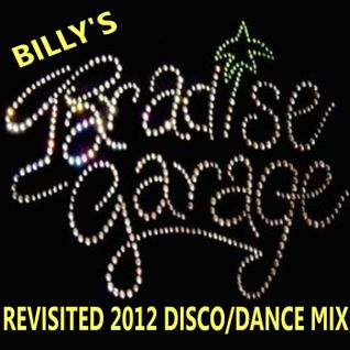 "Billy's ""Paradise Garage Revisited"" 2012 Live Turntable Non Stop Disco/Dance Mix"