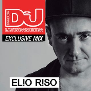 Elio Riso - Exclusive Mix - DjMag Latinoamerica
