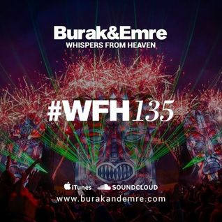 Burak & Emre - Whispers From Heaven 135 - 26-APR-2016