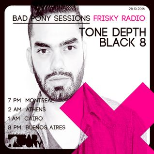 Bad Pony Sessions - 28 October 2016 @friskyradio (Guest Black 8)
