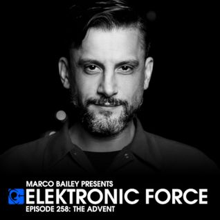 Elektronic Force Podcast 258 with The Advent