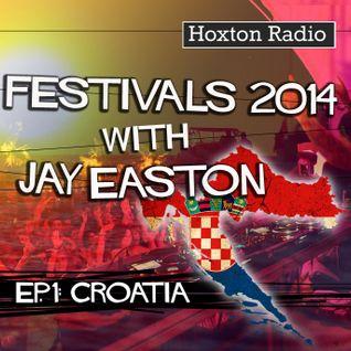 Hoxton Radio Festival Guide 2014 with Jay Easton Ep 1 - Croatia - 01.05.14