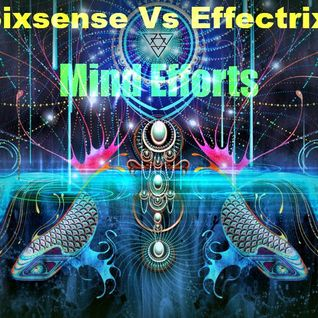 Sixsense Vs. Effectrix - Mind Efforts (Bpm 147) - 2015