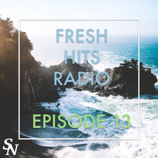 Fresh Hits Radio - Episode 13