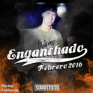 Enganchadito Febrero 2016 + Faltan 5 pe - Surditto Dj