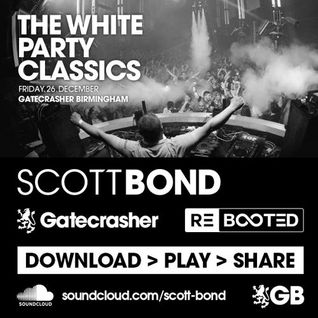 SCOTT BOND - GATECRASHER RΞBOOTΞD - 26 DECEMBER 2014 [DOWNLOAD > PLAY > SHARE!!!]