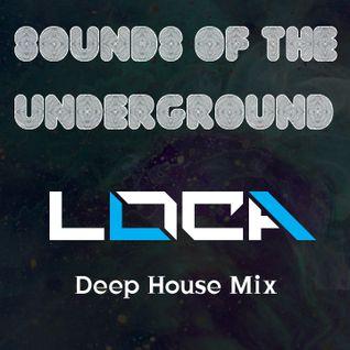 Sounds of the underground (Loca's Deep House Mix)