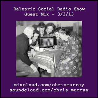 Balearic Social Radio - Guestmix 3/3/13