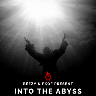 Beezy & FKOF present 'Into The Abyss'
