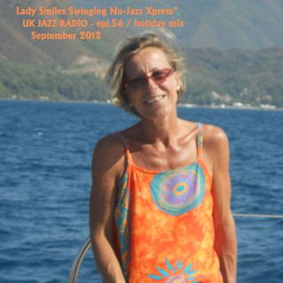 Epi.56_Lady Smiles swinging Nu-Jazz Xpress_HOLIDAY MIX_Sept. 2012