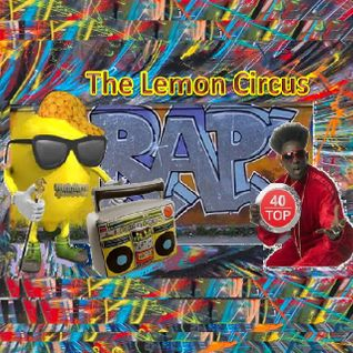 The Lemon Circus Counts Down The Best 'Rap' Songs Ever!