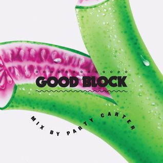 Good Block Mix 26 by Party Carter