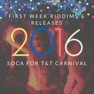 Carnival Mix #234 - First Week Riddims & Releases 2016 - Soca Radio Show