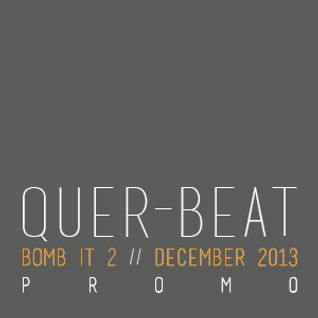 Quer-Beat - bomb it 2 - december 2013 promo set